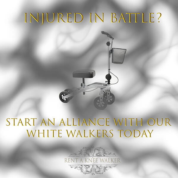 Game of Thrones - Fun - Injured in battle use one of our white walker knee walkers!