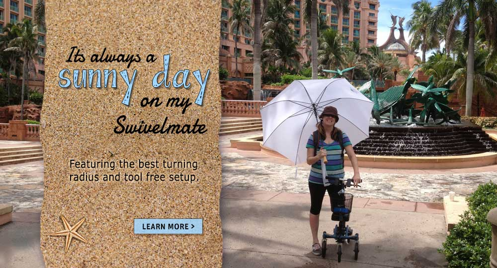 Its always a sunny day on your Swivelmate Knee Walker